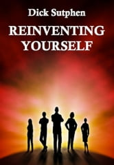 Reinventing Yourself - A Metaphysical Self-Renewal System ebook by Dick Sutphen