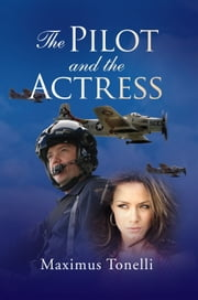 The Pilot and the Actress ebook by Maximus Tonelli