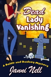 Dead Lady Vanishing ebook by Janni Nell