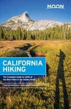 Moon California Hiking - The Complete Guide to 1,000 of the Best Hikes in the Golden State ebook by Tom Stienstra, Ann Marie Brown