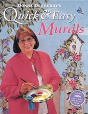 Donna Dewberry's Quick & Easy Murals ebook by Dewberry, Donna