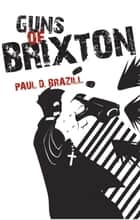 Guns of Brixton ebook by Paul D. Brazill