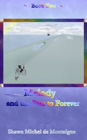 Melody and the Pier to Forever: Book Two ebook by Shawn Michel de Montaigne