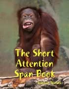 The Short Attention Span Book ebook by Gunnar Alutalu
