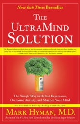 The UltraMind Solution - Fix Your Broken Brain by Healing Your Body First ebook by Mark Hyman