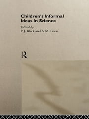 Children's Informal Ideas in Science ebook by P. J. Black,A. M. Lucas