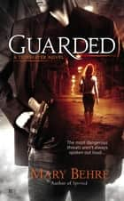 Guarded ebook by Mary Behre