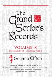 The Grand Scribe's Records - Volume X: The Memoirs of Han China, Part III ebook by Ssu-ma Ch'ien