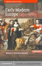Early Modern Europe, 1450–1789 ebook by Merry E. Wiesner-Hanks