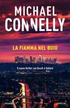 La fiamma nel buio eBook by Michael Connelly