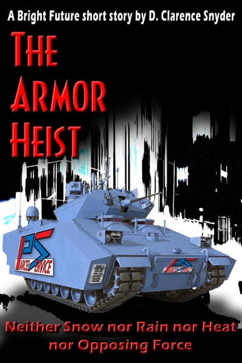 The Armor Heist ebook by D. Clarence Snyder