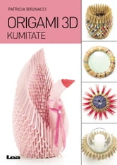 Origami 3D, kumitate ebook by Patricia Brunacci