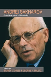 Andrei Sakharov - The Conscience of Humanity ebook by Sidney D. Drell,George P. Shultz