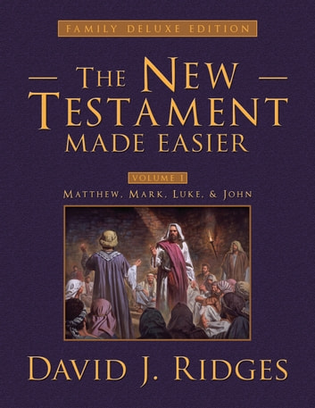 The New Testament Made Easier, Part 1 ebook by David J. Ridges