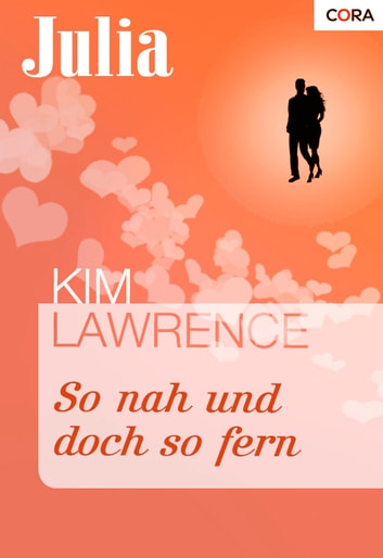 So nah und doch so fern ebook by Kim Lawrence
