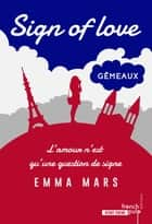 Sign of love - tome 2 Gémeaux eBook by Emma Mars