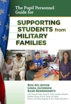 The Pupil Personnel Guide for Supporting Students from Military Families ebook by Ron Avi Astor,Linda Jacobson,Rami Benbenishty