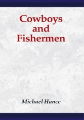 Cowboys and Fishermen ebook by Michael Hance