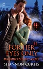 For Her Eyes Only ebook by Shannon Curtis