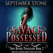Savage Possessed sesli kitap by September Stone