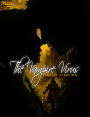The Vampire Virus ebook by Lynette Ferreira