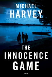 The Innocence Game ebook by Michael Harvey