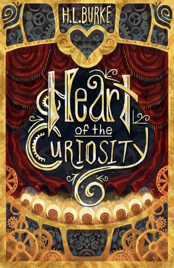 Heart of the Curiosity ebook by H. L. Burke