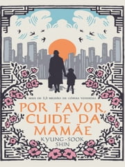 Por favor, cuide da mamãe ebook by Shin Kyung-Sook