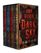 The Dark Sky Collection - The Dark Sky Collection eBook by Amy Braun