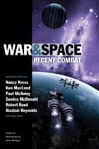 War & Space: Recent Combat ebook by Rich Horton, Sean Wallace