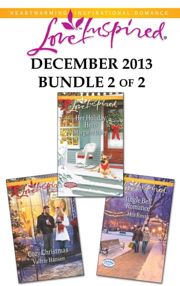Love Inspired December 2013 - Bundle 2 of 2 - An Anthology eBook by Valerie Hansen,Margaret Daley,Mia Ross