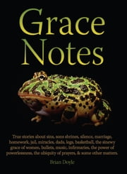 Grace Notes ebook by Brian Doyle