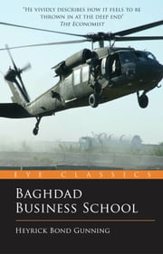 Baghdad Business School: The Challenges of a War Zone Start Up ebook by Heyrick Bond Gunning