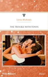 The Trouble With Tonya ebook by Lorna Michaels