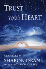 Trust Your Heart ebook by Sharon Drane