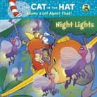 Night Lights (Dr. Seuss/Cat in the Hat) eBook by Tish Rabe, Aristides Ruiz, Joe Mathieu