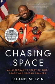 Chasing Space - An Astronaut's Story of Grit, Grace, and Second Chances ebook by Leland Melvin