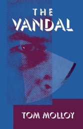 The Vandal ebook by Tom Molloy