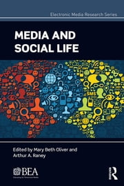 Media and Social Life ebook by Mary Beth Oliver,Arthur A. Raney