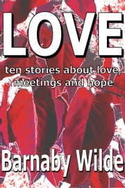 Love ebook by Barnaby Wilde