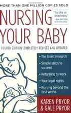 Nursing Your Baby 4e ebook by Karen Pryor,Gale Pryor