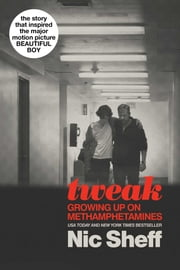 Tweak - Growing Up on Methamphetamines ebook by Nic Sheff
