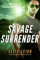 Savage Surrender - A Devil's Dires Shifter Romance ebook by Ellis Leigh