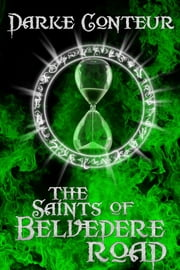 The Saints of Belvedere Road ebook by Darke Conteur