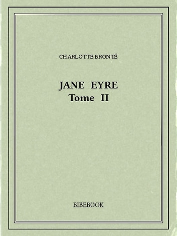 Jane Eyre II ebook by Charlotte Brontë