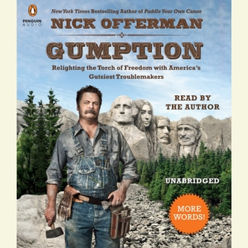 Gumption - Relighting the Torch of Freedom with America's Gutsiest Troublemakers audiobook by Nick Offerman