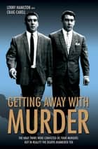 Getting Away With Murder - The Kray Twins were convicted of four murders but in reality the deaths numbered ten ebook by Lenny Hamilton, Craig Cabell
