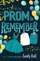 A Prom to Remember ebook by Sandy Hall