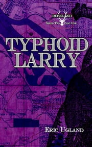 Typhoid Larry - Roseland, #7 ebook by Eric Ugland