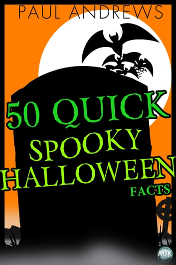50 Quick Spooky Halloween Facts ebook by Paul Andrews
